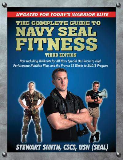The Complete Guide to Navy Seal Fitness, Third Edition
