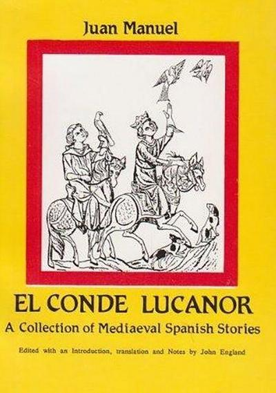 Juan Manuel: El Conde Lucanor: A Collection of Medieval Spanish Stories