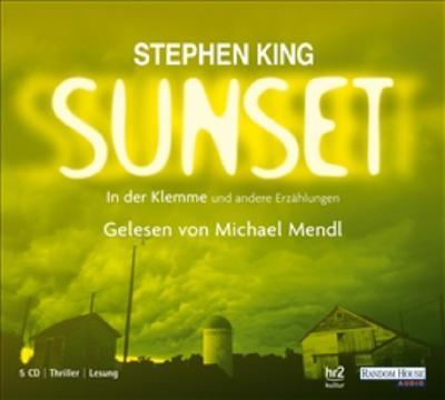 Sunset - In der Klemme und andere Erzählungen   ; 5 CD; Sprecher: Mendl, Michael; Deutsch; Audio-CD; Hörbücher