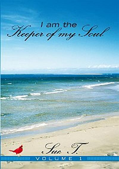 I Am the Keeper of My Soul