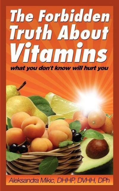 The Forbidden Truth About Vitamins