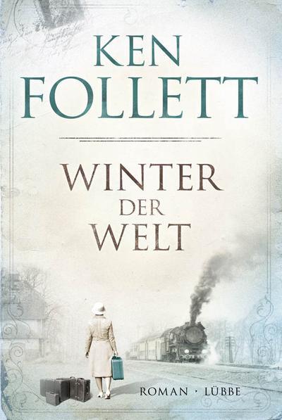 Winter der Welt: Die Jahrhundert-Saga. Roman (Jahrhundert-Trilogie, Band 2)