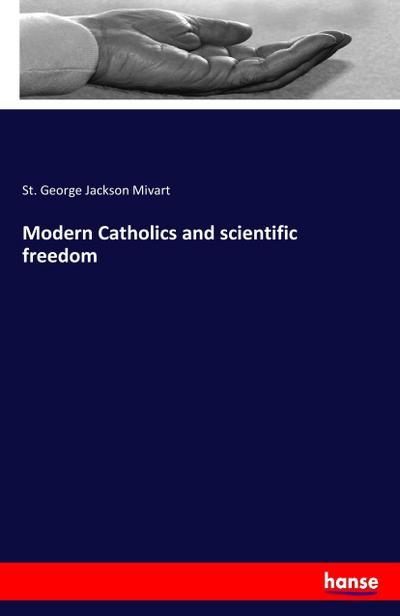Modern Catholics and scientific freedom