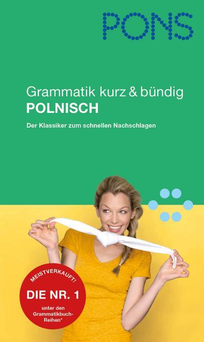 PONS Grammatik kurz & bündig Polnisch: Der Klassiker zum schnellen Nachschlagen