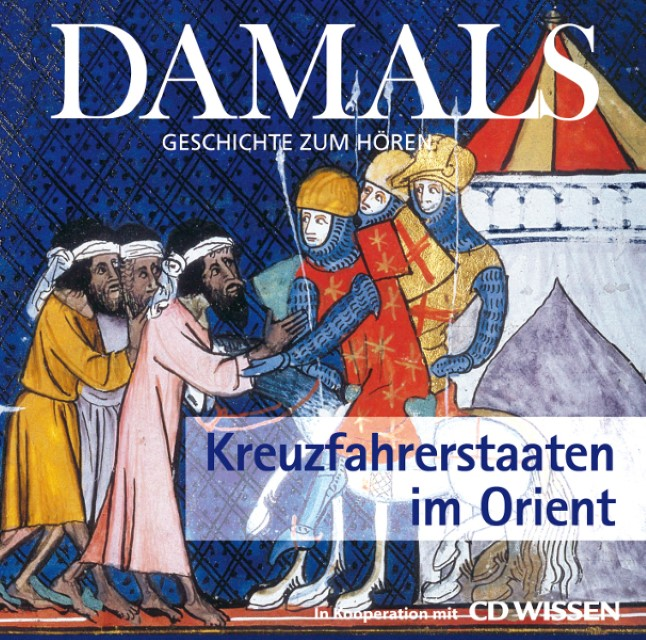Kreuzfahrerstaaten im Orient, 1 Audio-CD Walter von Hauff