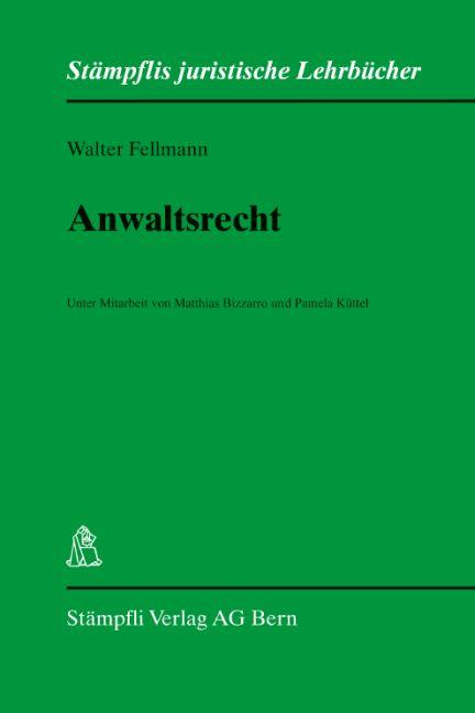 Anwaltsrecht ~ Walter Fellmann ~  9783727286599
