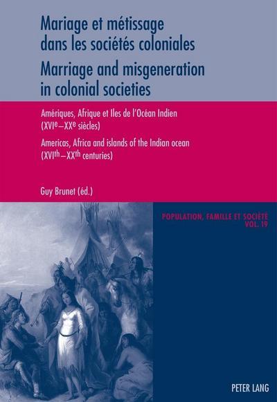 Mariage et métissage dans les sociétés coloniales. Marriage and misgeneration in colonial societies