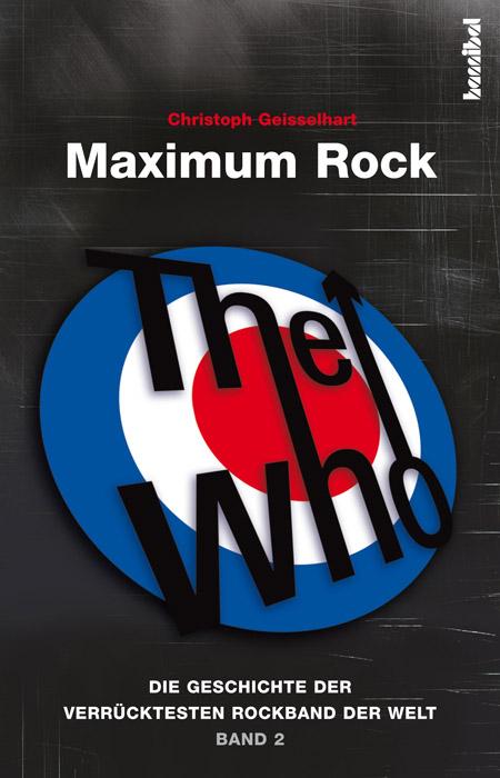 The Who - Maximum Rock | Christoph Geisselhart |  9783854452973