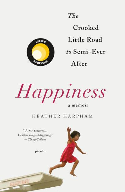 Happiness: A Memoir: The Crooked Little Road to Semi-Ever After