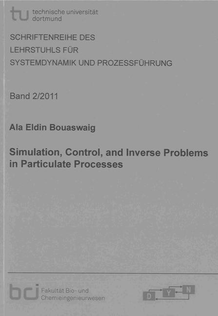 Simulation, Control, and Inverse Problems in Particulate Processes Ala Eldi ...