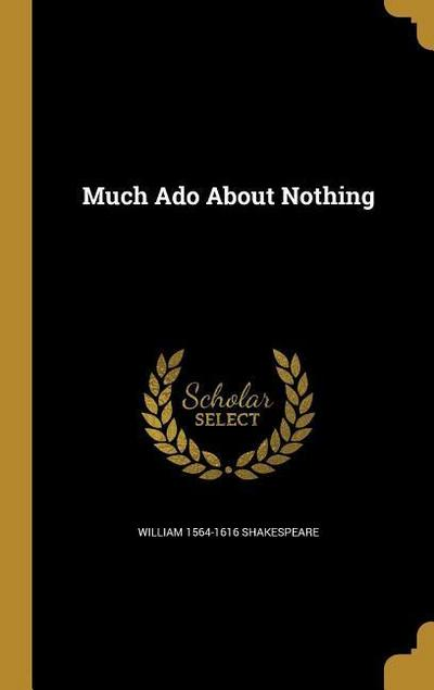 MUCH ADO ABT NOTHING