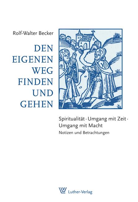 Den eigenen Weg finden und gehen Rolf-Walter Becker