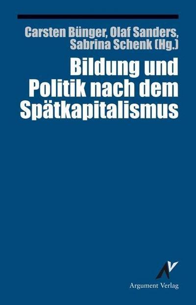 Bildung und Politik nach dem Spätkapitalismus