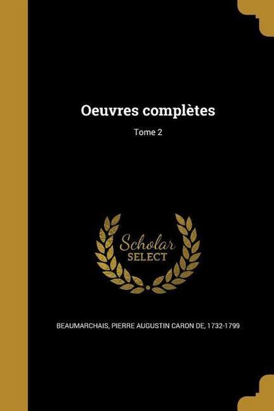 Oeuvres Completes; Tome 2