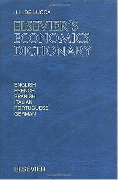 Elsevier's Economics Dictionary: In English, French, Spanish, Italian, Portuguese and German