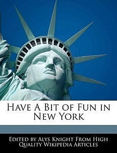 Have a Bit of Fun in New York