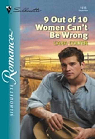9 Out Of 10 Women Can't Be Wrong (Mills & Boon Silhouette)