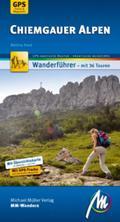Chiemgauger Alpen MM-Wandern; Wanderführer mit GPS-kartierten Wanderungen.   ; MM-Wandern ; Deutsch; 97 farb. Fotos -