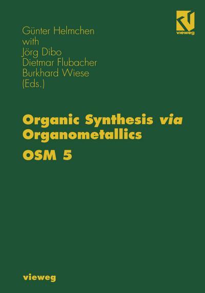 Organic Synthesis via Organometallics OSM 5