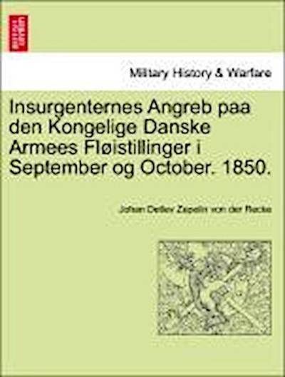 Insurgenternes Angreb paa den Kongelige Danske Armees Fløistillinger i September og October. 1850.