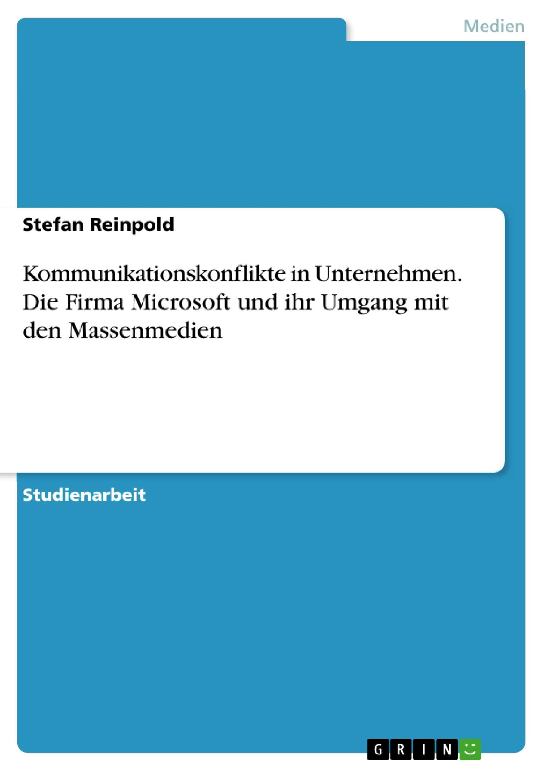 Kommunikationskonflikte in Unternehmen. Die Firma Microsoft und ihr Umgang  ...