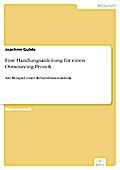 Eine Handlungsanleitung für einen Outsourcing-Prozeß - Joachim Gulde