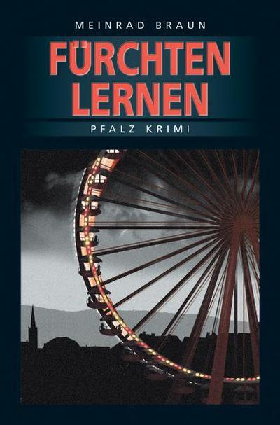 Fürchten Lernen   ; Pfalz Krimi 5; Deutsch;  -