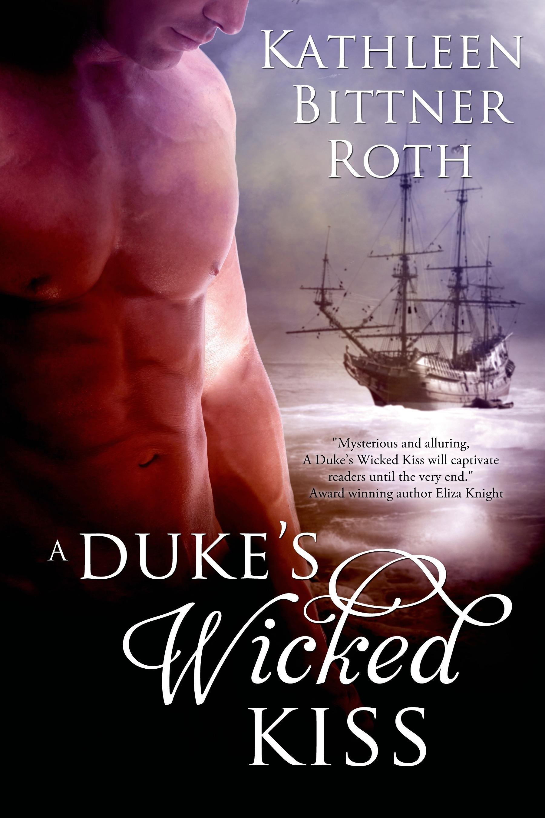 Kathleen Bittner Roth ~ A Duke's Wicked Kiss 9781622663637