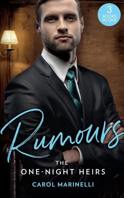 Rumours: The One-Night Heirs: The Innocent's Secret Baby (Billionaires & One-Night Heirs) / Bound by the Sultan's Baby (Billionaires & One-Night Heirs) / Sicilian's Baby of Shame (Billionaires & One-Night Heirs) (Mills & Boon M&B)