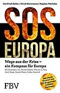 SOS Europa: Wege aus der Krise - Ein Kompass für Europa