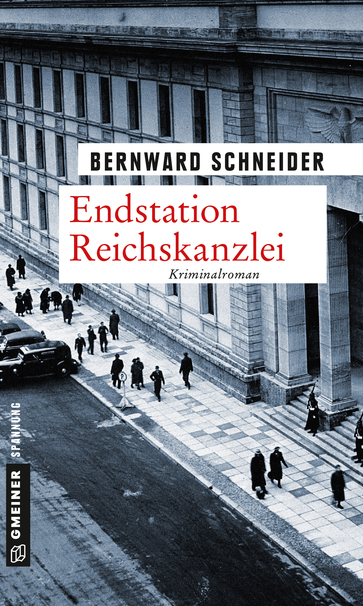 Endstation Reichskanzlei Bernward Schneider