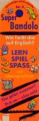 Wie heisst das auf Englisch?  SuperBandolo Schulanfänger.   ;  Edition Bücherbär;   lam. Fächer mit anh. Lösungsschnur