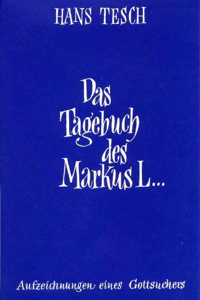 Das Tagebuch des Markus L... Hans Tesch