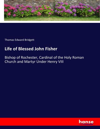 Life of Blessed John Fisher