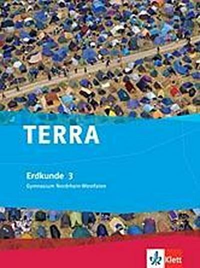 Terra Erdkunde für Nordrhein-Westfalen. Schülerbuch Band 3. Neubearbeitung 2008