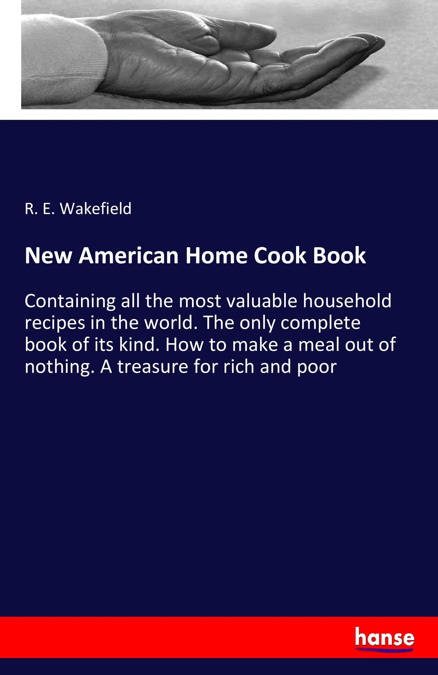 New American Home Cook Book ~ R. E. Wakefield ~  9783337068776