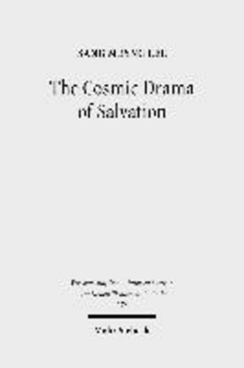 The Cosmic Drama of Salvation Sang Meyng Lee