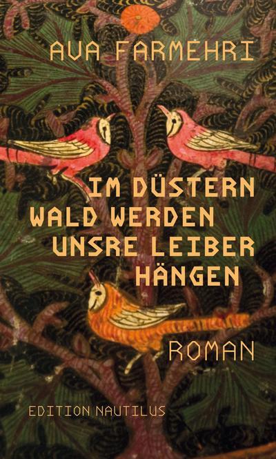 Im düstern Wald werden unsre Leiber hängen: Roman