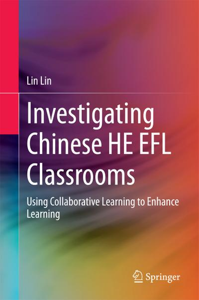 Investigating Chinese HE EFL Classrooms