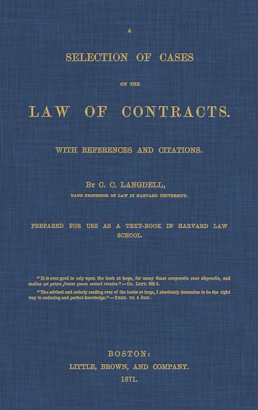 A Selection of Cases on the Law of Contracts with References and Citations  ...