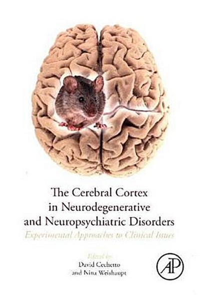 The Cerebral Cortex in Neurodegenerative and Neuropsychiatric Disorders