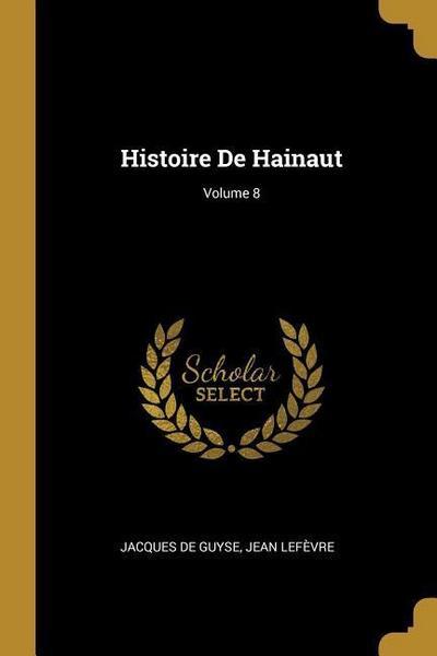 Histoire de Hainaut; Volume 8