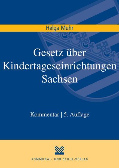 Gesetz über Kindertageseinrichtungen Sachsen (SächsKitaG), Kommentar