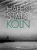 Hafenstadt Köln