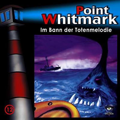 Point Whitmark 12. Im Bann der Totenmelodie