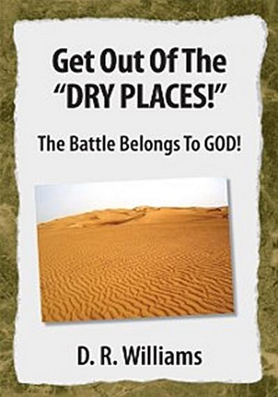 Get out of the ''Dry Places!''