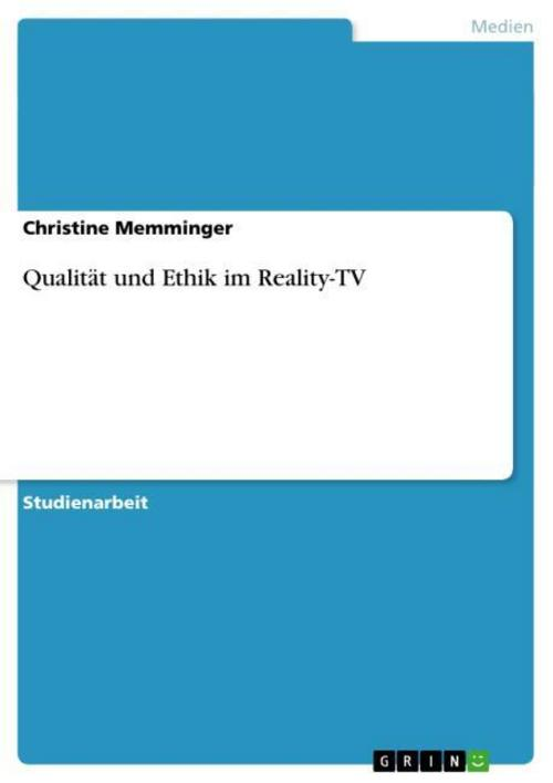 Qualität und Ethik im Reality-TV Christine Memminger