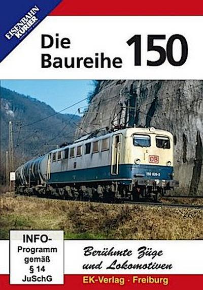 Berühmte Züge und Lokomotiven: Die Baureihe 150, 1 DVD