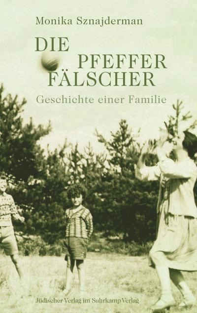 Die Pfefferfälscher: Geschichte einer Familie