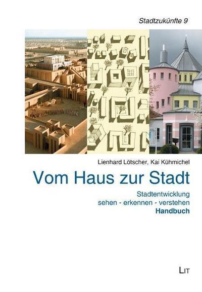 Vom Haus zur Stadt. Handbuch
